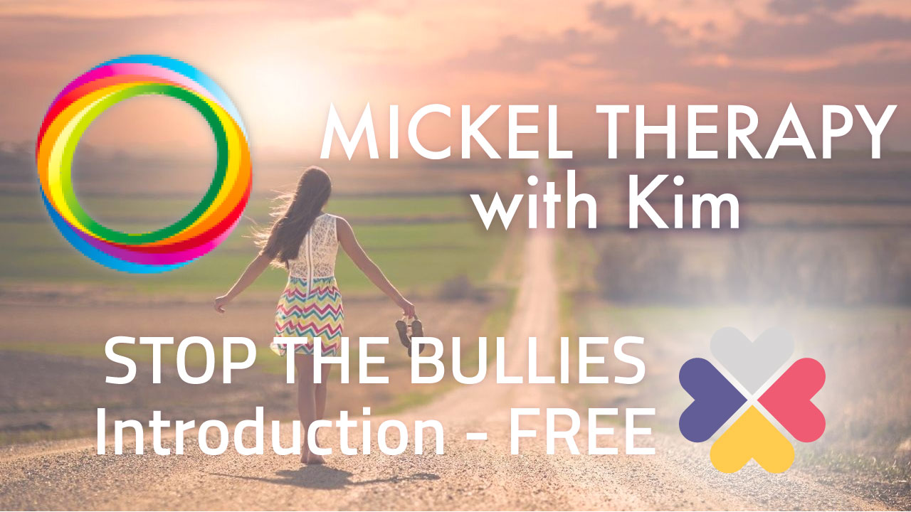 Mickel Therapy with Kim Knight - Stop the Bullies Introduction - Free